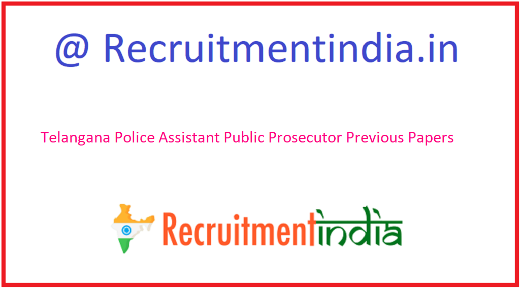 Telangana Police Assistant Public Prosecutor Previous Papers
