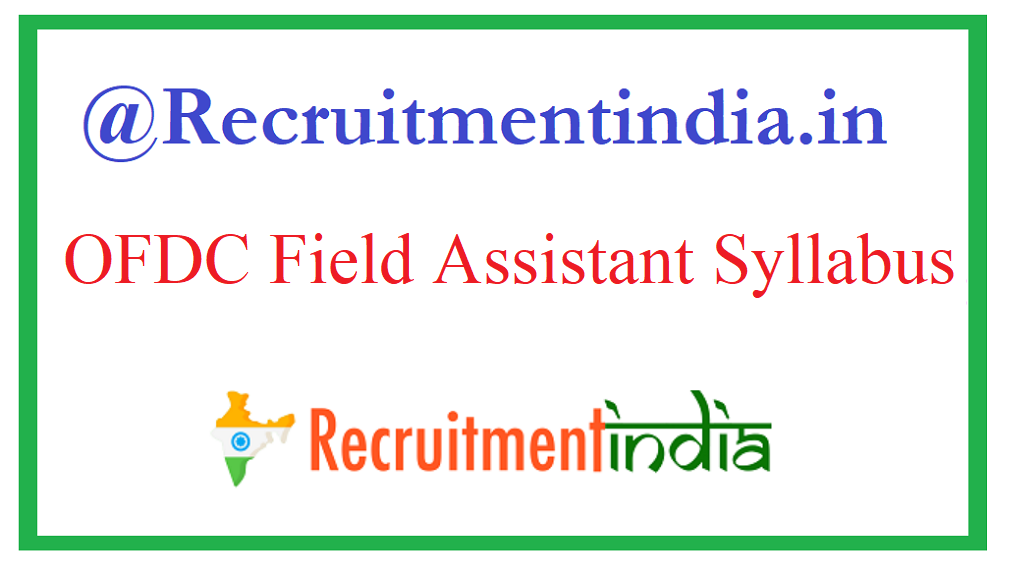 OFDC Field Assistant Syllabus