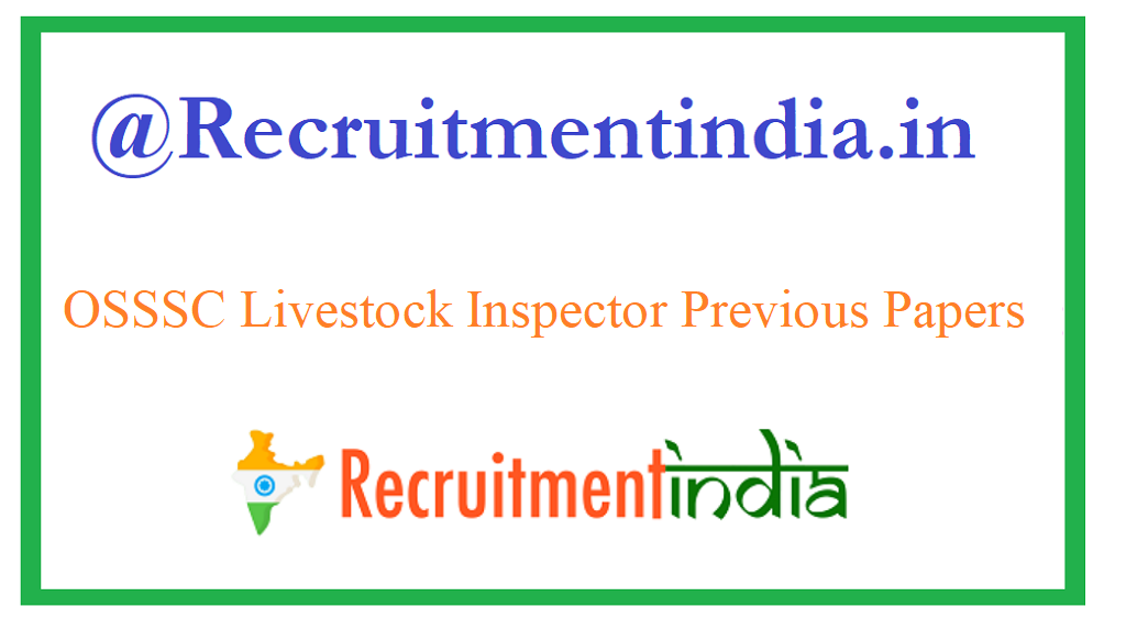 OSSSC Livestock Inspector Previous Papers