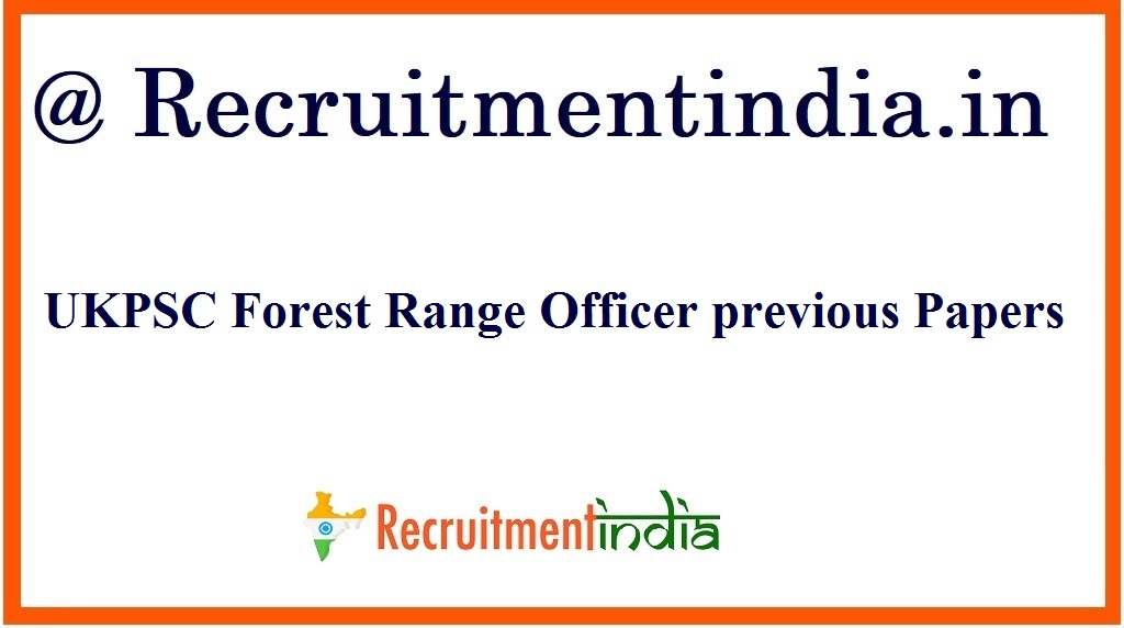UKPSC Forest Range Officer Previous Papers