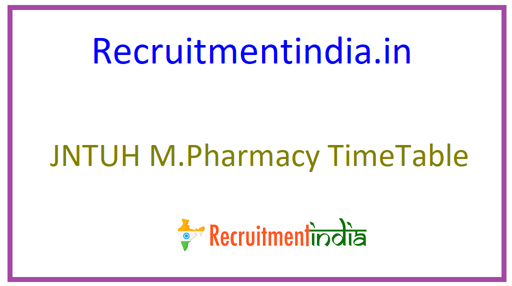 JNTUH M.Pharmacy Time Table